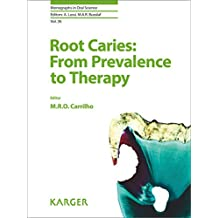 Root Caries: From Prevalence to Therapy (Monographs in Oral Science)