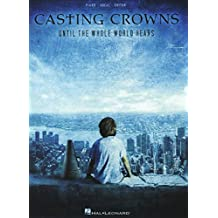 Casting Crowns - Until the Whole World Hears Songbook