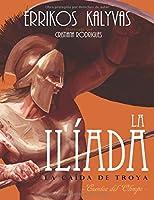 La Ilíada: La Caída De Troya (Cuentos Del