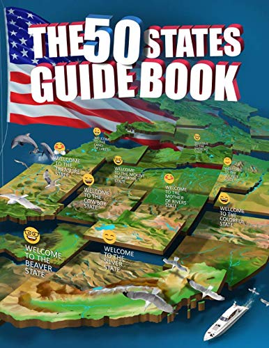 The 50 States Guide Book: Explore The USA With State-By-State Fact Filled -