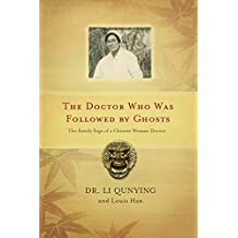 The Doctor Who Was Followed by Ghosts: The Family Saga of a Chinese Woman Doctor