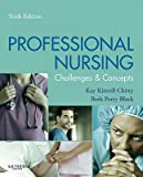 Professional Nursing : Concepts and Challenges, Chitty, Kay Kittrell and Perry Black, Beth, 1437707181