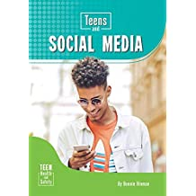 Teens and Social Media (Teen Health and Safety)