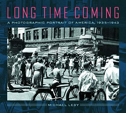 (Long Time Coming: A Photographic Portrait of America, 1935-1943)