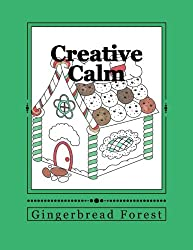 Creative Calm: Gingerbread Forest (Volume 23)