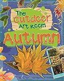 The Outdoor Art Room: Autumn