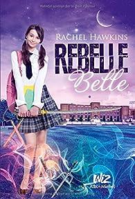 Rebelle Belle, tome 1 par Rachel Hawkins