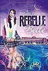 Rebelle Belle, tome 1 par Hawkins