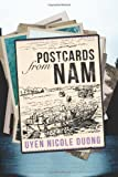 Front cover for the book Postcards From Nam by Uyen Nicole Duong