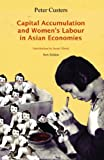 img - for Capital Accumulation and Women's Labor in Asian Economies by Peter Custer (2012-05-01) book / textbook / text book