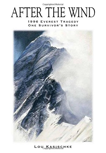 After The Wind : 1996 Everest Tragedy--One Survivor's Story