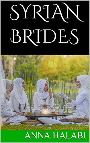 Syrian Brides by [Halabi, Anna]
