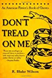 img - for Don't Tread On Me: An American Patriot's Book of Quotes book / textbook / text book