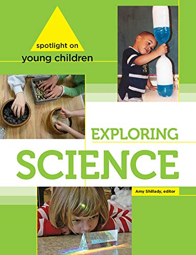(Spotlight on Young Children: Exploring Science (Spotlight on Young Children series))