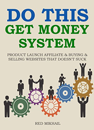 DO THIS,GET MONEY SYSTEM (2 in 1 Bundle): PRODUCT LAUNCH AFFILIATE & BUYING & SELLING WEBSITES THAT DOESN'T SUCK