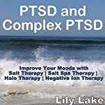 PTSD and Complex PTSD: Improve Your Moods with Salt Therapy | Lily Lake