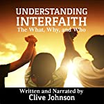 Understanding Interfaith: The What, Why, and Who | Clive Johnson