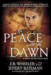 No Peace with the Dawn: A Novel of the Great War