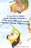 A Guide to Oral and Maxeo... Maller... the Guy or Gal Who Takes Your Teeth Out, Donald Grippo, 1419670514
