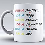 Funny Mug - FRIENDS TV Show Mug - Mug Inspired By Friends - Coffee Mug - Quote Inspired By Friends - Gifts - Best Friends, Friendship - I`ll Be There for You phobe, rachel, monica, chandler, joey