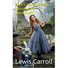 Alice's Adventures in Wonderland  (annotated)