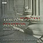 The American Senator: A BBC Radio full cast dramatisation | Anthony Trollope