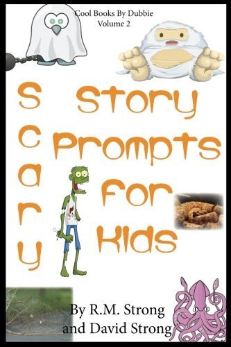 Scary Story Prompts for Kids (Cool Books by Dubbie) (Volume 2)