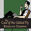 The Case of the Gilded Fly Hörbuch von Edmund Crispin Gesprochen von: Phillip Bird