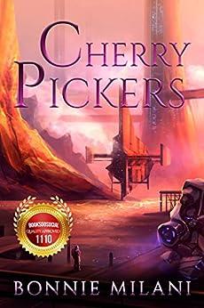 Cherry Pickers by [Milani, Bonnie]