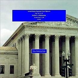 U.S. Supreme Court Opinion: 163 U.S. 537 - PLESSY v. FERGUSON. - Decided: May 18, 1886