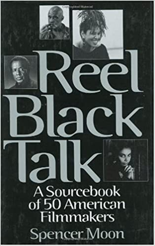 Reel Black Talk: A Sourcebook of 50 American Filmmakers