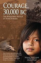 Courage, 30,000 BC: The Boqueirao Refuge at Pedra Furada