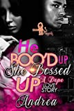 He Boo'd Up, She Bossed Up: A Dope Love Story