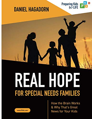 Real Hope for Special Needs Families: How the brain works and why that's great news for your kids