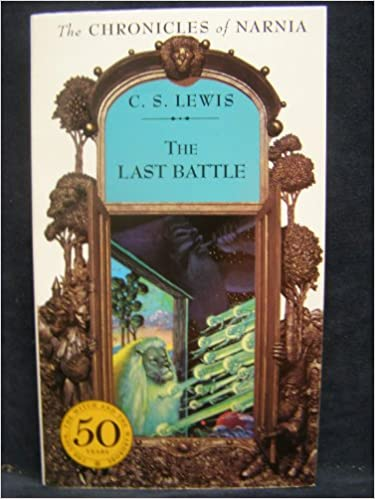 The Last Battle: Chronicles of...