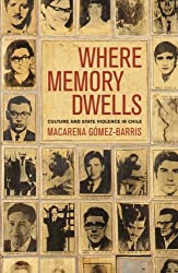 Where Memory Dwells: Culture and State Violence in Chile
