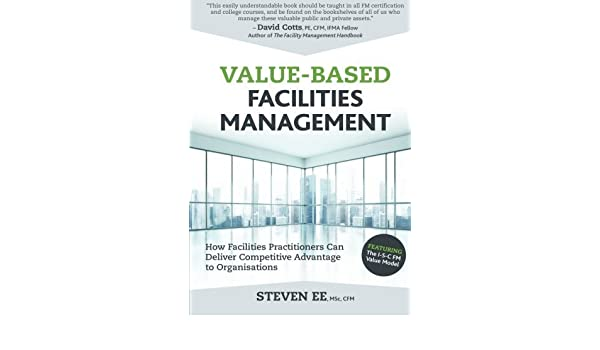 Value-Based Facilities Management: How Facilities Practitioners Can ...