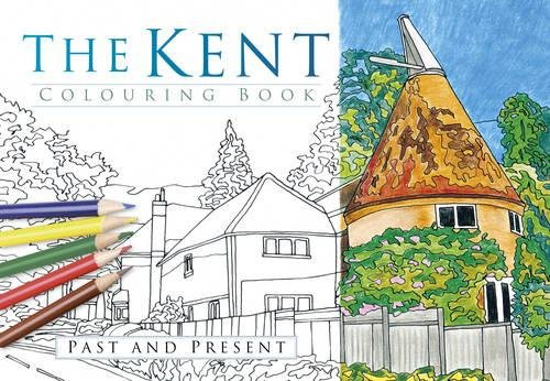 The Kent Colouring Book: Past and Present
