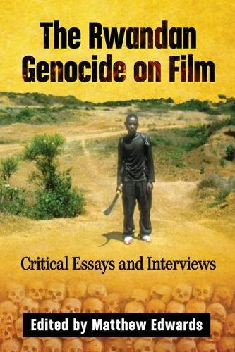 the rwandan genocide on film critical essays and interviews  the rwandan genocide on film critical essays and interviews amazon co uk matthew edwards 9781476670720 books
