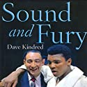 Sound and Fury: Two Powerful Lives, One Fateful Friendship Audiobook by Dave Kindred Narrated by Dick Hill