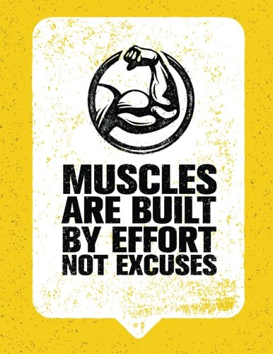 Muscles Are Built By Effort Not Excuses: 100 Pages Ruled - Health Fitness Journal Notebook (Large, 8.5 x 11 in.) ebook