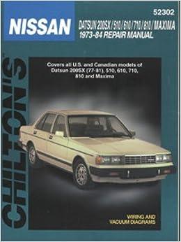 uch52302 used chilton nissan datsun 200sx 510 610 710 810 maxima 1973-1984  repair manual: manufacturer: amazon com: books