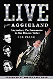 Live from Aggieland: Legendary Performances in the Brazos Valley (Centennial Series of the Association of Former Students, Texas A&M University)