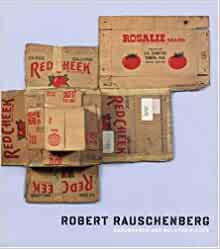 Cardboards and Related Pieces Robert Rauschenberg