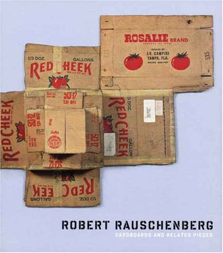Robert Rauschenberg: Cardboards and Related Pieces (Menil Collection)