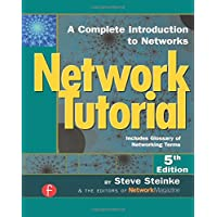 Network Tutorial: A Complete Introduction to Networks Includes Glossary of Networking Terms