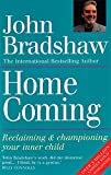 Homecoming: Reclaiming & championing your inner child: Reclaiming and Championing Your Inner Child
