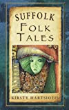Suffolk Folk Tales (Folk Tales: United Kingdom)