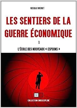 """Les sentiers de la guerre économique: L'école des """"nouveaux espions"""""""