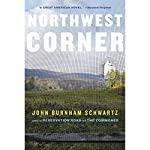 Northwest Corner: A Novel | John Burnham Schwartz